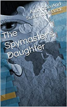 The Spymaster's Daughter by [Allan Cole, Susan Cole Beck]