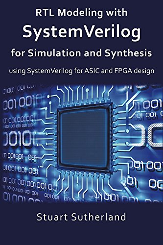 RTL Modeling with SystemVerilog for Simulation and Synthesis: Using SystemVerilog for ASIC and FPGA Design (English Edition)