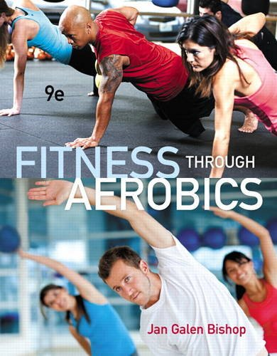 Compare Textbook Prices for Fitness through Aerobics 9 Edition ISBN 9780321884527 by Bishop, Jan Galen