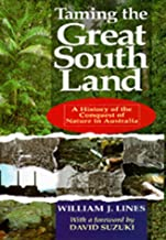 Taming the Great So Land: A History of the Conquest of Nature in Australia