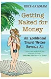 Getting Naked for Money: An Accidental Travel Writer Reveals All
