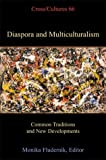 Diaspora and Multiculturalism common traditions and new developments