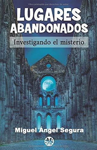 Lugares abandonados: Investigación paranormal