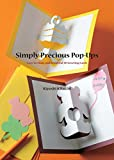 Simply Precious Pop-Ups: Easy-To-Make and Beautiful 3D Greeting Cards (Pop-Up Cards)