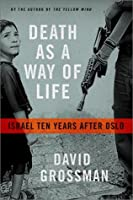 Death As a Way of Life: Israel Ten Years After Oslo