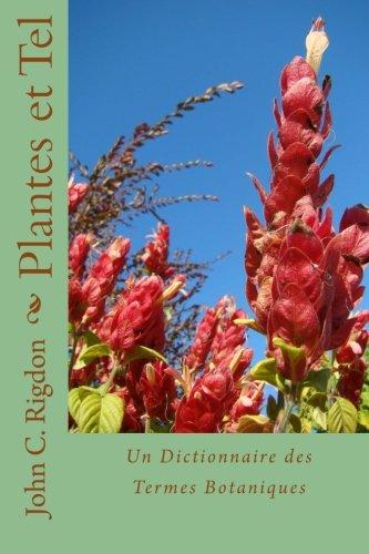 Plantes et Tel: Un Dictionnaire des Termes Botaniques: 3