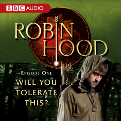 Robin Hood: Will You Tolerate This? (Episode 1) audiobook cover art