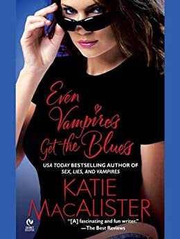 Even Vampires Get the Blues (Dark Ones series Book 4) by [Katie Macalister]