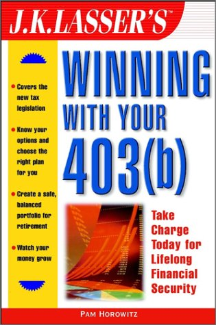 J.K. Lasser's Winning With Your 403(b)