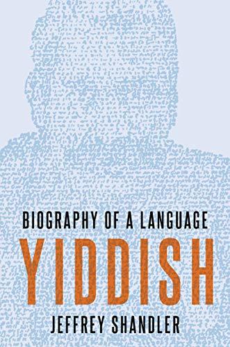 Yiddish: Biography of a Language (English Edition)