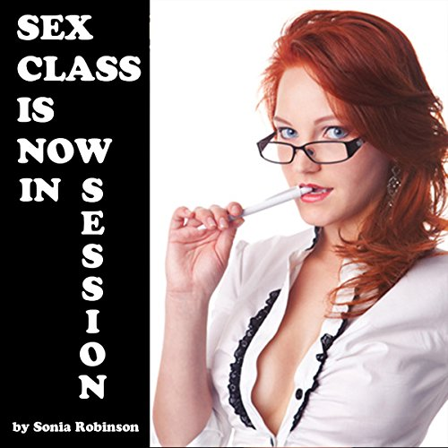 Sex Class Is Now in Session audiobook cover art