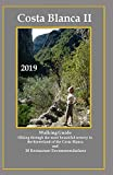 COSTA BLANCA II Walking Guide: Hiking through the most beautiful scenery in the hinterland of the Costa Blanca (COSTA BLANCA Walking Guide, Band 2)