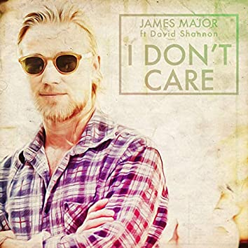 I Don't Care (feat. David Shannon)