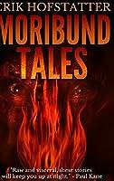 Moribund Tales: Large Print Hardcover Edition
