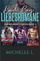 Bad Boy Liebesromane: Sammelband Liebesromane 2