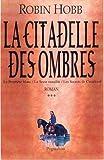 La Citadelle des Ombres, Tome 3 - Le Prophète blanc ; La Secte maudite ; Les Secrets de Castelcerf