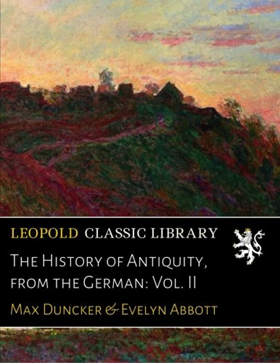 The History of Antiquity, from the German: Vol. II