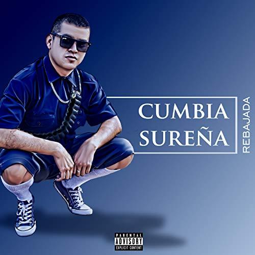 Cumbia Sureña Rebajada [Explicit]