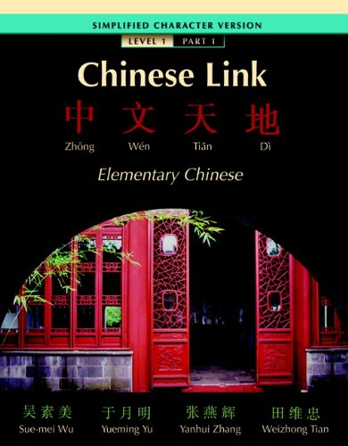 Chinese Link: Simplified Character Version: Elementary Chinese; Level 1 (English and Chinese Edition)