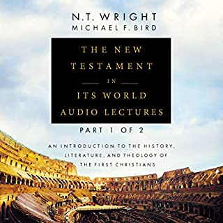 The New Testament in Its World: Audio Lectures, Part 1 of 2 cover art