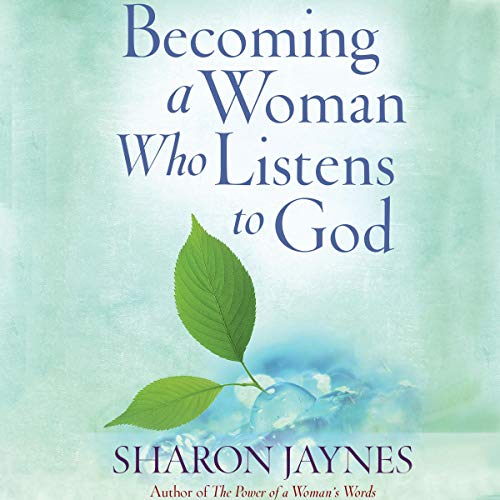 Becoming a Woman Who Listens to God audiobook cover art