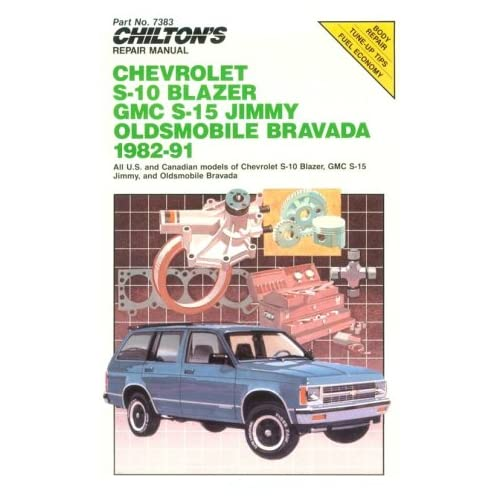 Chiltons Repair Manual: Chevy S-10 Blazer, GMC S-15 Jimmy Olds Bravada, 1982-91 (Chiltons Repair Manual (Model Specific)) Paperback – January 20, 1998