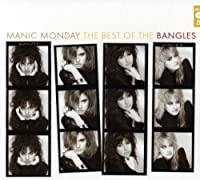 Manic Monday: The Best Of The Bangles by Bangles (2007-10-09)