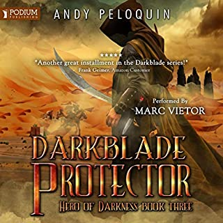 Darkblade Protector     Hero of Darkness, Book 3              By:                                                                                                                                 Andy Peloquin                               Narrated by:                                                                                                                                 Marc Vietor                      Length: 13 hrs and 12 mins     Not rated yet     Overall 0.0