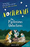 The Nocturnals: The Mysterious Abductions (The Nocturnals, 1)