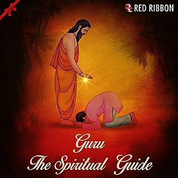 Guru- The Spiritual Guide