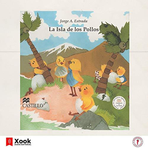 La Isla de los Pollos Audiobook By Jorge A. Estrada cover art