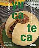 Cocina Yucateca: Fusión de culturas e ingredientes. (Cocina internacional)