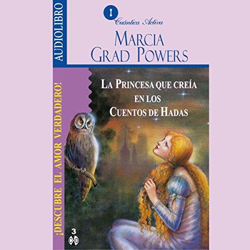 La princesa que creía en los cuentos de hadas [The Princess who belived in Fairy Tales] audiobook cover art