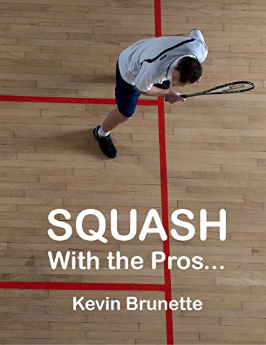 SQUASH: With the Pros... (English Edition)