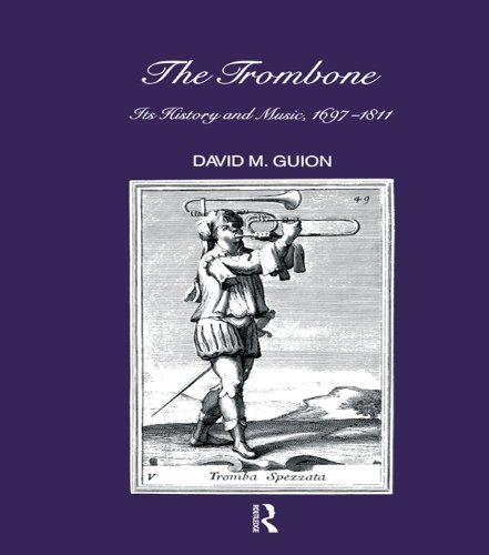 Trombone: Its History and Music, 1697-1811 (Musicology Book 6) (English Edition)