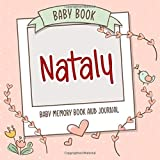 Baby Book Nataly - Baby Memory Book and Journal: Personalized Newborn Gift, Album for Memories and Keepsake Gift for Pregnancy, Birth, Birthday, Name Nataly on Cover