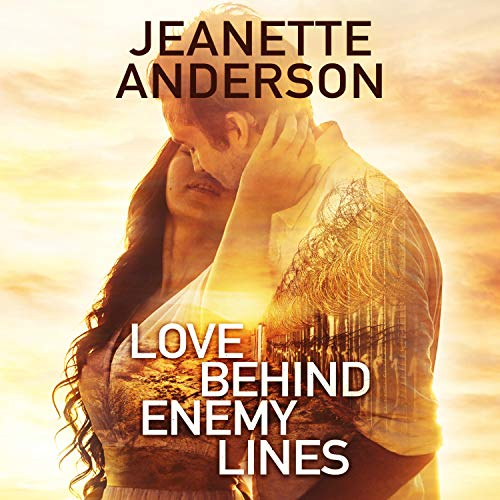 Couverture de Love Behind Enemy Lines