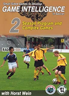Small Sided Games to Develop Game Intelligence in Soccer: Part 2 Season Program and Complex Games by Horst Wein