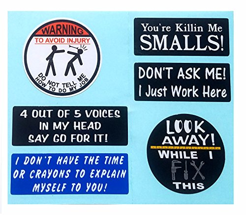 WARNING To Avoid Injury Do Not Tell Me How To Do My Job, Look Away, I don't have the time or crayons, killin me smalls, I Make Decals, Batch Hard Hat vinyl decal car sticker