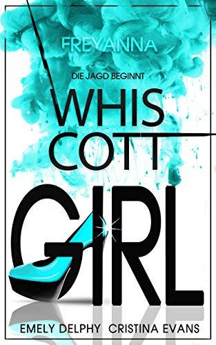 Whiscott Girl (Freyanna) Band 1: Die Jagd beginnt