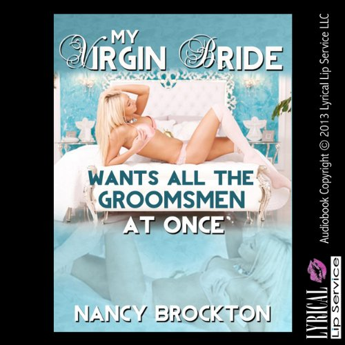 My Virgin Bride Wants All the Groomsmen at Once! audiobook cover art