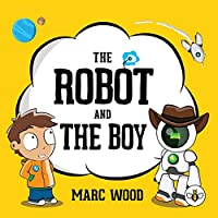 The Robot and The Boy
