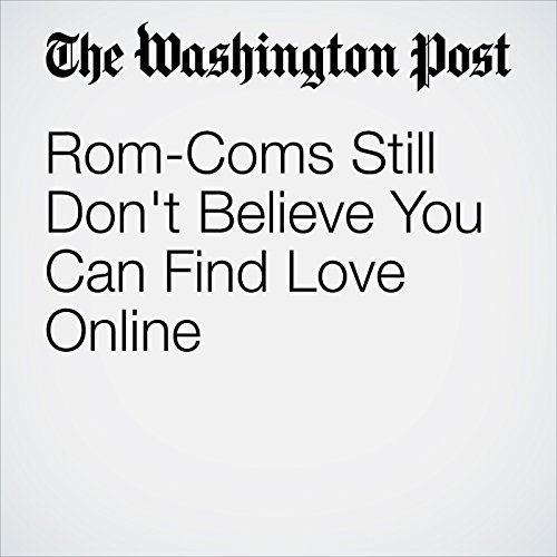 Rom-Coms Still Don't Believe You Can Find Love Online copertina