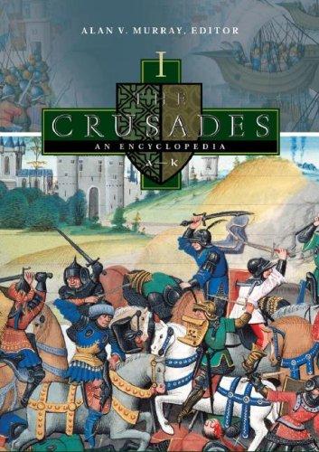 The Crusades: An Encyclopedia 4 Volume Set