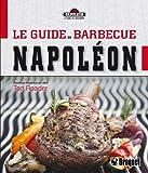 Le guide du barbecue Napoléon - Le gril gourmet Napoléon au quotidien