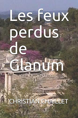 Les feux perdus de Glanum (French Edition)