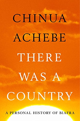 Image of There Was a Country: A Personal History of Biafra