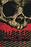 Night Shade Volume 1: A Dark Heart & Night Shade Anthology