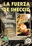 La Fuerza de Sheccid: Una Impactante Historia de Amor con Mensaje de Valores (Spanish Edition)