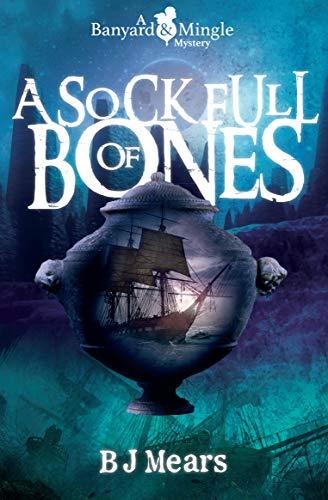 Book: A Sock Full of Bones (A Banyard and Mingle Mystery) by B J Mears